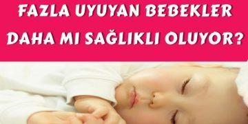 fazla uyuyan bebekler daha mı sağlıklıdır
