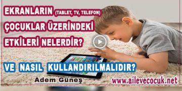 ekranlarin-tablet-televizyon-telefonun-cocuklar-uzerindeki-etkileri-nelerdir-nasil-kullandirilmalidir