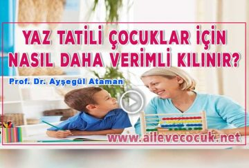 yaz-tatili-cocuklar-icin-nasil-daha-verimli-kilinir-Prof-Dr-Aysegul-Ataman