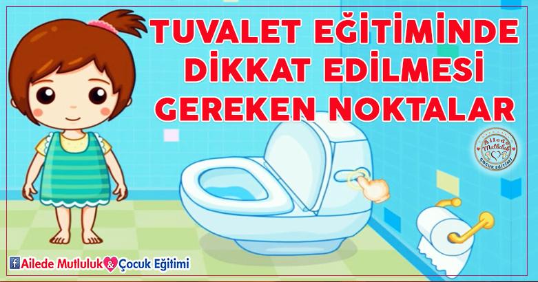 Tuvalet Eğitiminde dikkat edilmesi gereken noktalar!