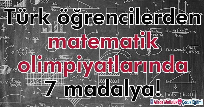 Türk öğrencilerden matematik olimpiyatlarında 7 madalya! 2
