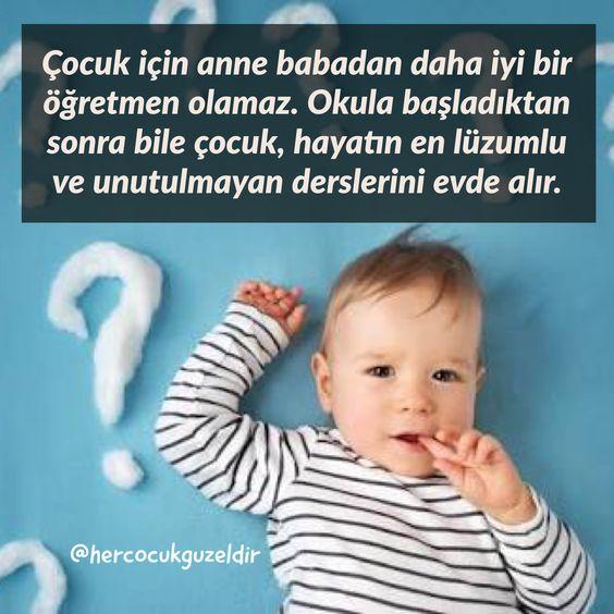 Çocuk için anne babadan daha iyi bir öğretmen olamaz…