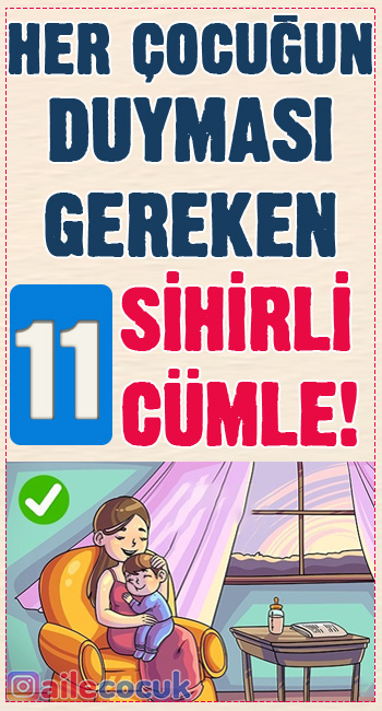 Her çocuğun duyması gereken 11 sihirli cümle!