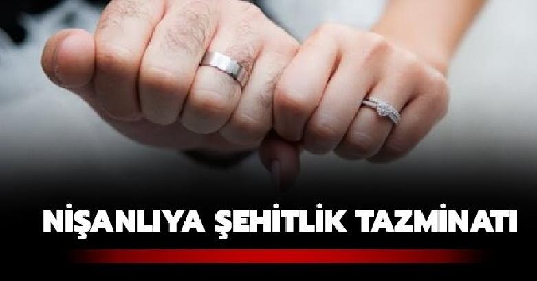 Şehit nişanlısına ilk tazminat 2