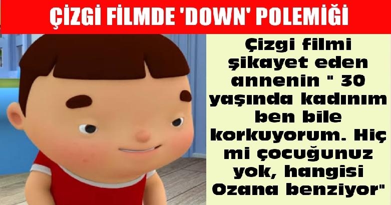 Çizgi filmde 'down' polemiği 2