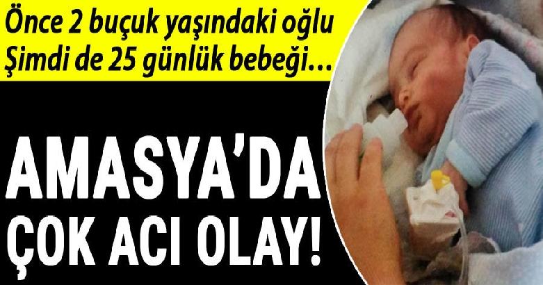 Amasya'da çok acı olay! Önce 2 buçuk yaşındaki oğlu şimdi de 25 günlük bebeği... 2