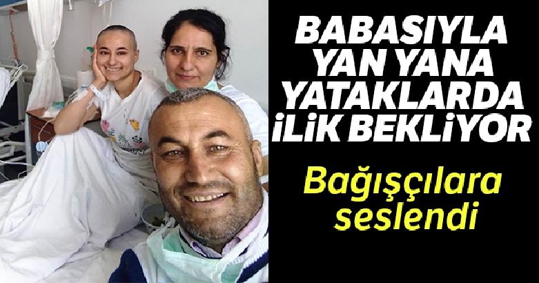 Babasıyla yan yana yataklarda ilik bekleyen Ebru'dan bağış çağrısı: 'Belki sensin, bilemezsin' 2