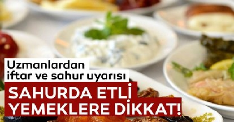 Sahurda makarna, pilav ve etli yemeklere dikkat 2