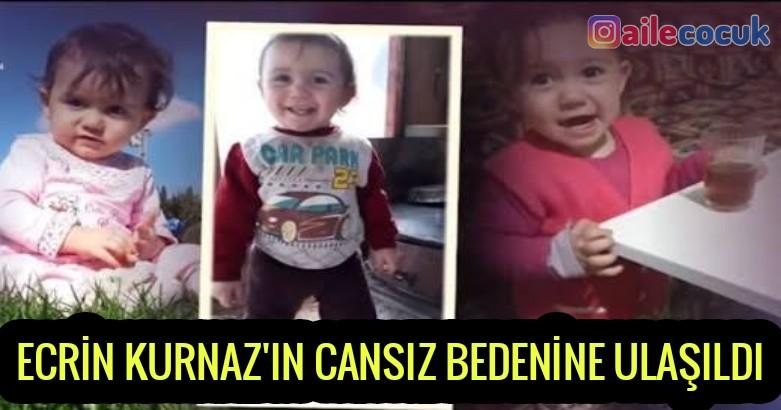 Ecrin Kurnaz'ın cansız bedenine ulaşıldı 2