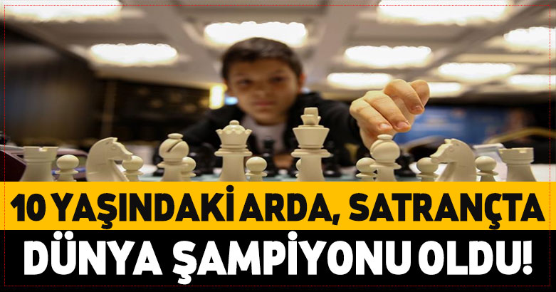 10 yaşındaki Arda, satrançta dünya şampiyonu oldu 2