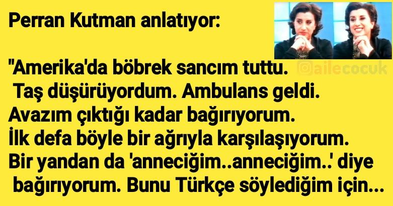 Perran Kutman anlatıyor... 2