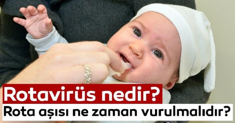 Rotavirüs nedir? Rotavirüs belirtileri nelerdir? Rota aşısı ne zaman vurulmalıdır?